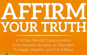 Affirm your truth – live an amazing life